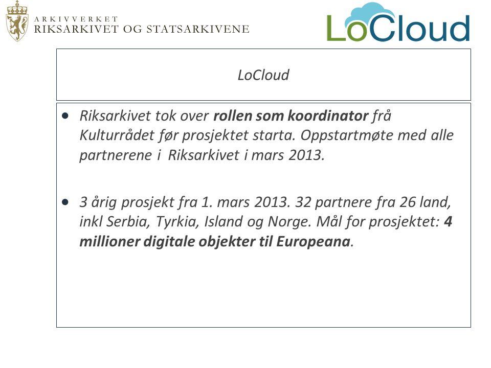 LoCloud  Riksarkivet tok over rollen som koordinator frå Kulturrådet før prosjektet starta. Oppstartmøte med alle partnerene i Riksarkivet i mars 201
