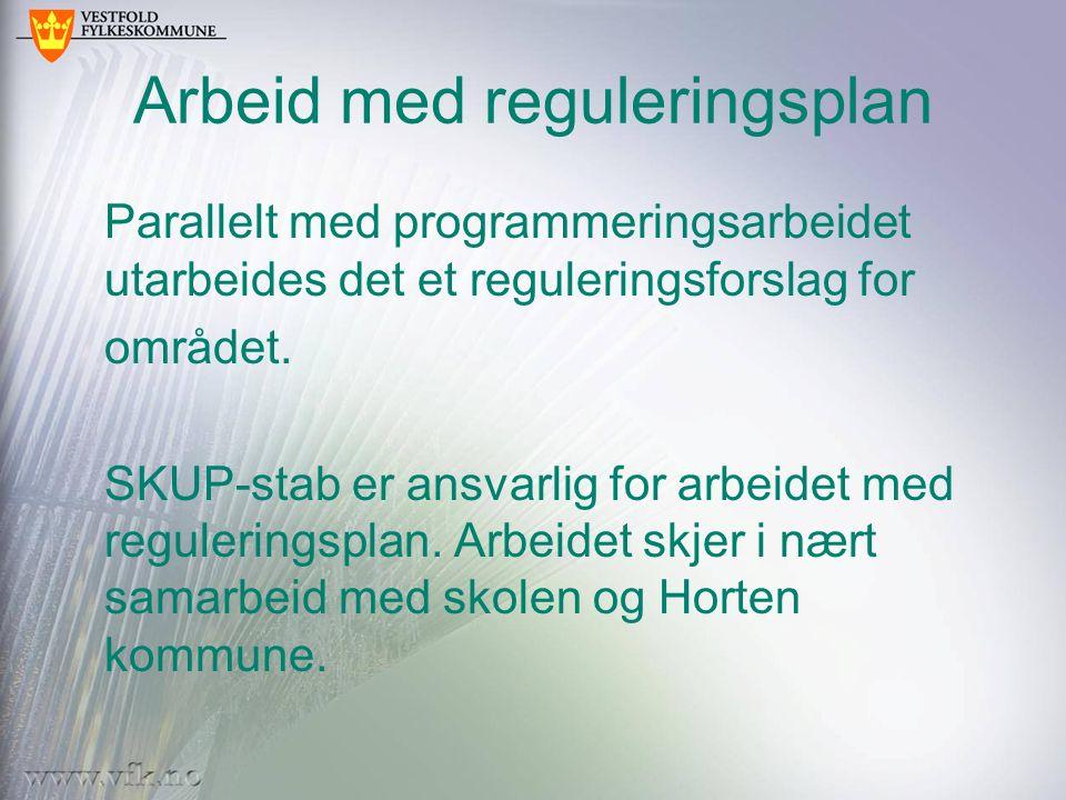 Arbeid med reguleringsplan Parallelt med programmeringsarbeidet utarbeides det et reguleringsforslag for området. SKUP-stab er ansvarlig for arbeidet