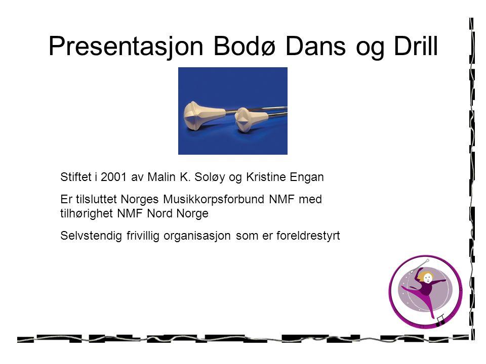 Presentasjon Bodø Dans og Drill Stiftet i 2001 av Malin K.