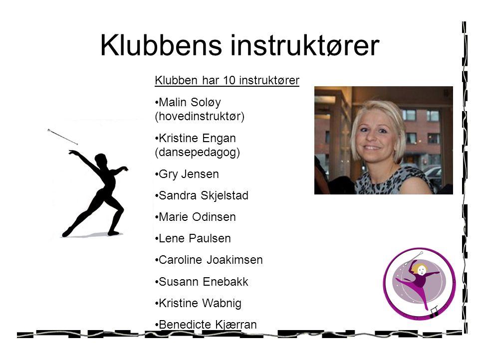 Klubbens instruktører Klubben har 10 instruktører Malin Soløy (hovedinstruktør) Kristine Engan (dansepedagog) Gry Jensen Sandra Skjelstad Marie Odinsen Lene Paulsen Caroline Joakimsen Susann Enebakk Kristine Wabnig Benedicte Kjærran
