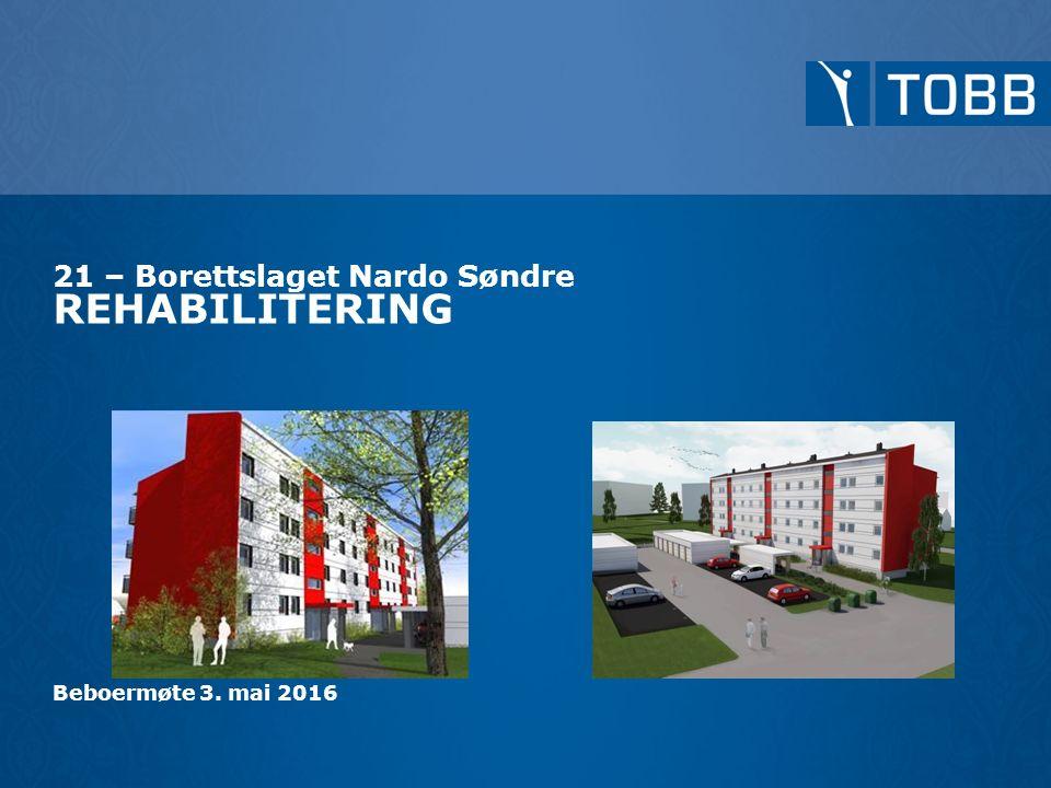 21 – Borettslaget Nardo Søndre REHABILITERING Beboermøte 3. mai 2016