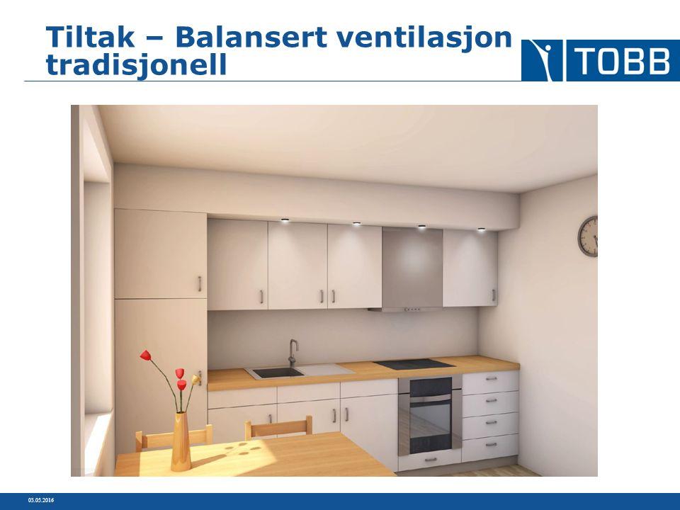 03.05.2016 Tiltak – Balansert ventilasjon tradisjonell