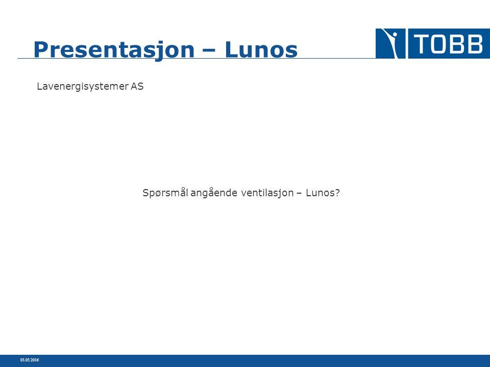 03.05.2016 Presentasjon – Lunos Lavenergisystemer AS Spørsmål angående ventilasjon – Lunos