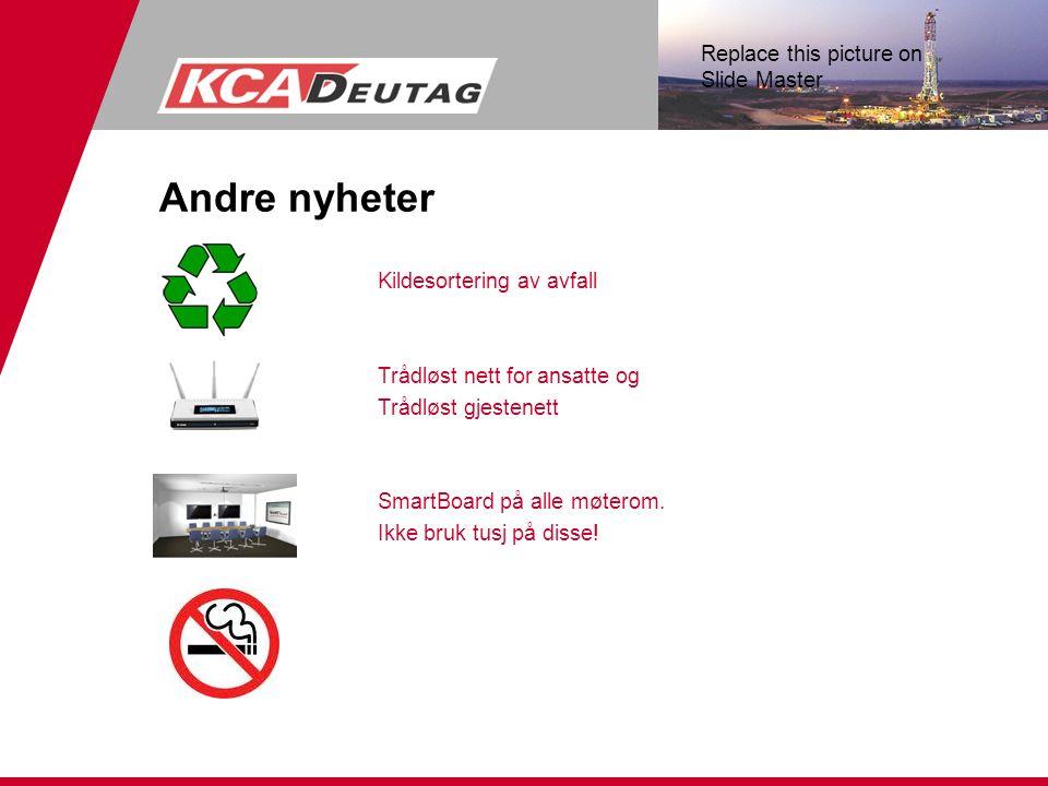 Replace this picture on Slide Master Andre nyheter Kildesortering av avfall Trådløst nett for ansatte og Trådløst gjestenett SmartBoard på alle møterom.