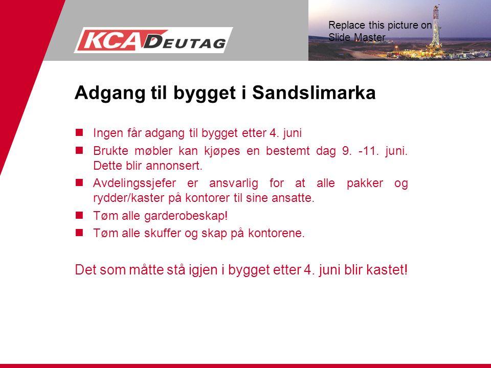 Replace this picture on Slide Master Adgang til bygget i Sandslimarka nIngen får adgang til bygget etter 4. juni nBrukte møbler kan kjøpes en bestemt