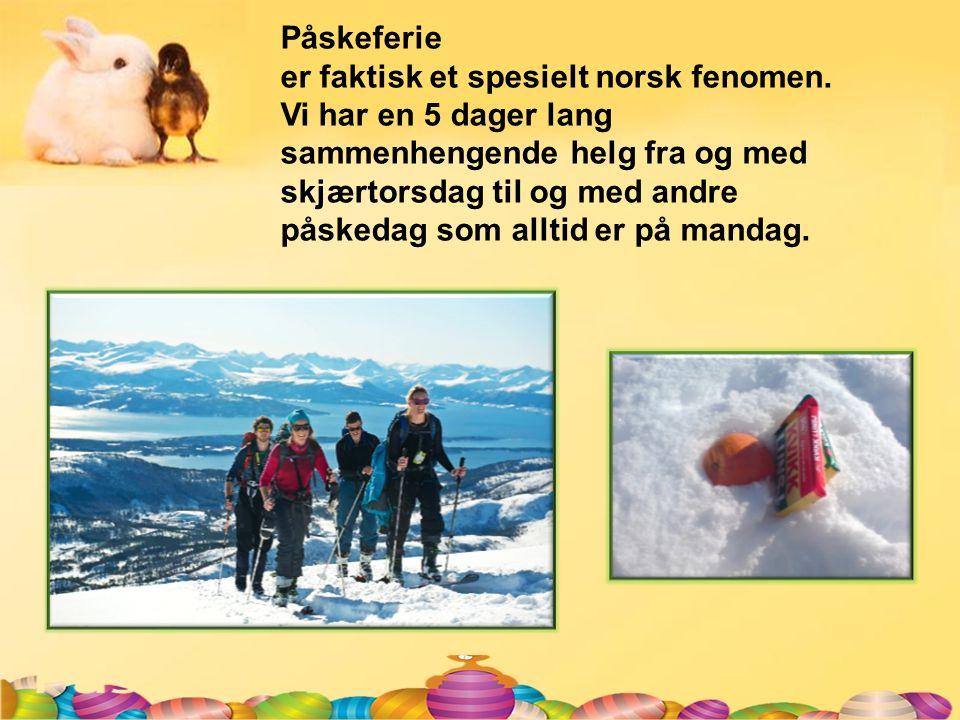 Påskeferie er faktisk et spesielt norsk fenomen.