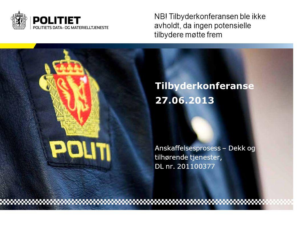 Tilbyderkonferanse 27.06.2013 Anskaffelsesprosess – Dekk og tilhørende tjenester, DL nr.
