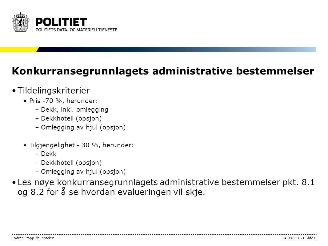 Endres i topp-/bunntekst24.09.2016 Side 8 Konkurransegrunnlagets administrative bestemmelser Tildelingskriterier Pris -70 %, herunder: –Dekk, inkl.
