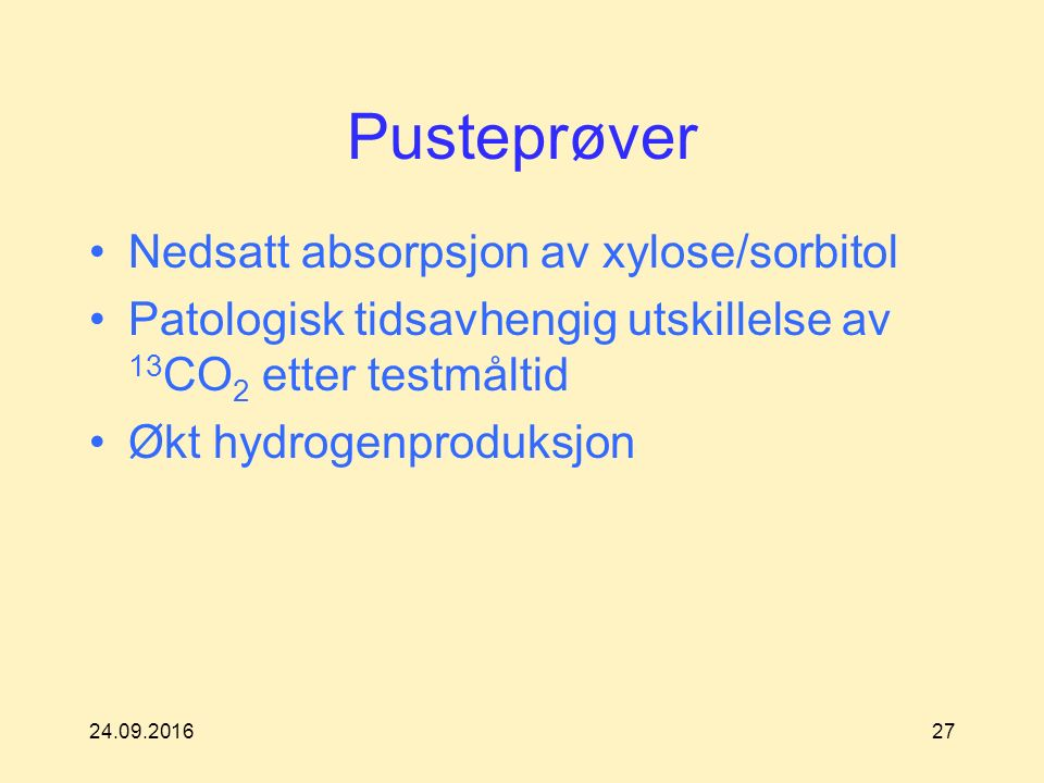 24.09.201627 Pusteprøver Nedsatt absorpsjon av xylose/sorbitol Patologisk tidsavhengig utskillelse av 13 CO 2 etter testmåltid Økt hydrogenproduksjon
