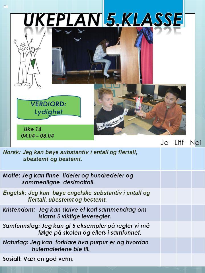 MandagTirsdagOnsdagTorsdagFredag 1 NorskTurNorsk Felles- samling 2 MatteTurMatteK/HNaturfag 3 Tur Samf.