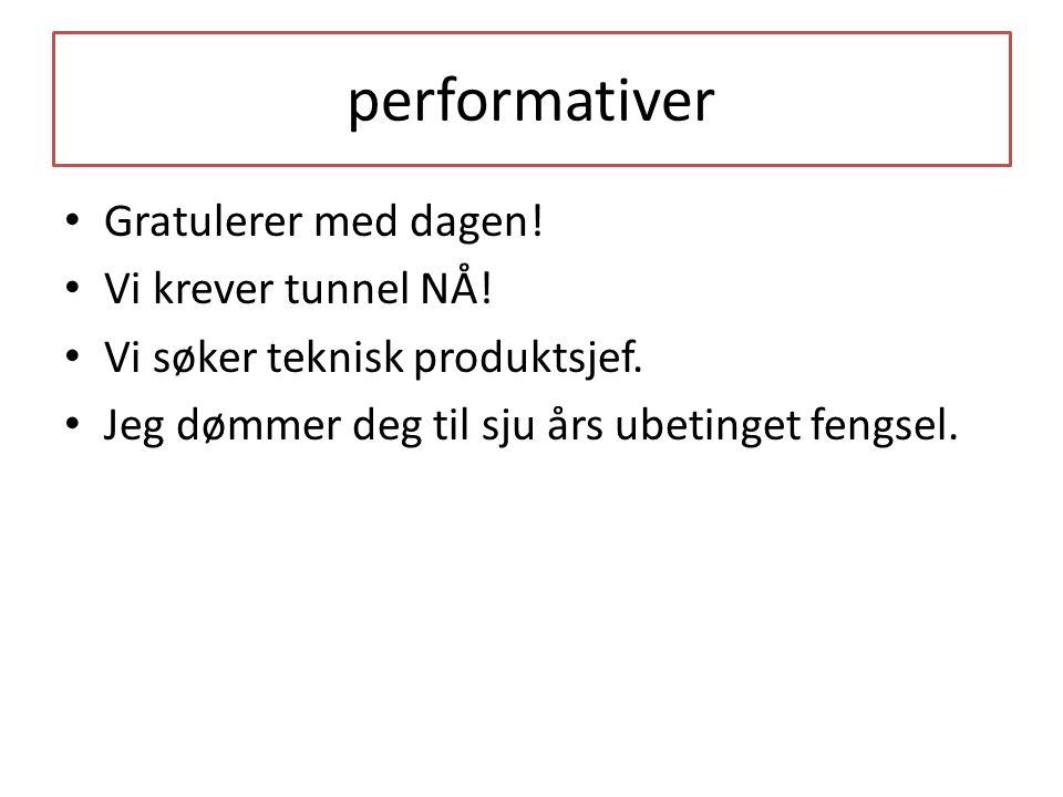 performativer Gratulerer med dagen. Vi krever tunnel NÅ.