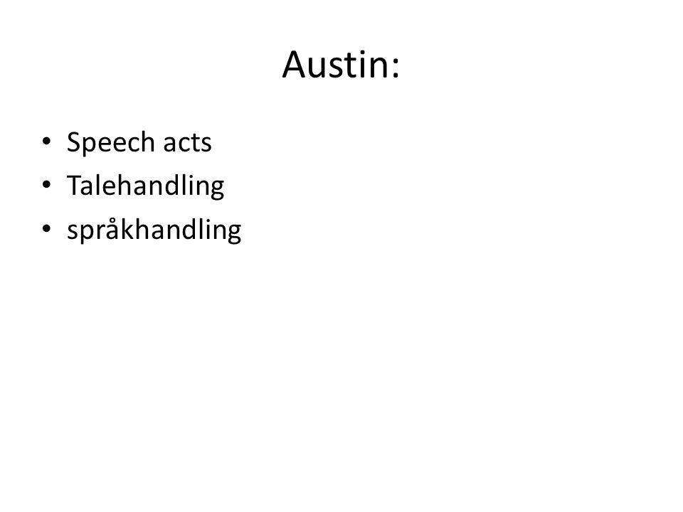 Austin: Speech acts Talehandling språkhandling