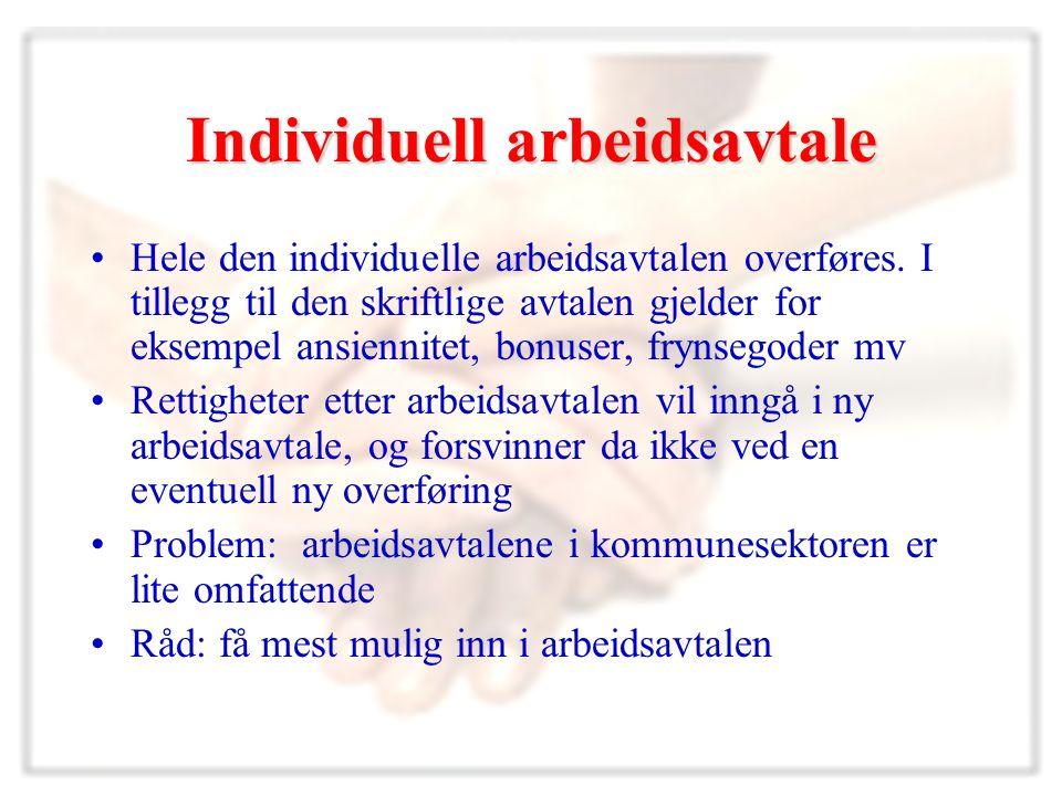 Individuell arbeidsavtale Hele den individuelle arbeidsavtalen overføres.