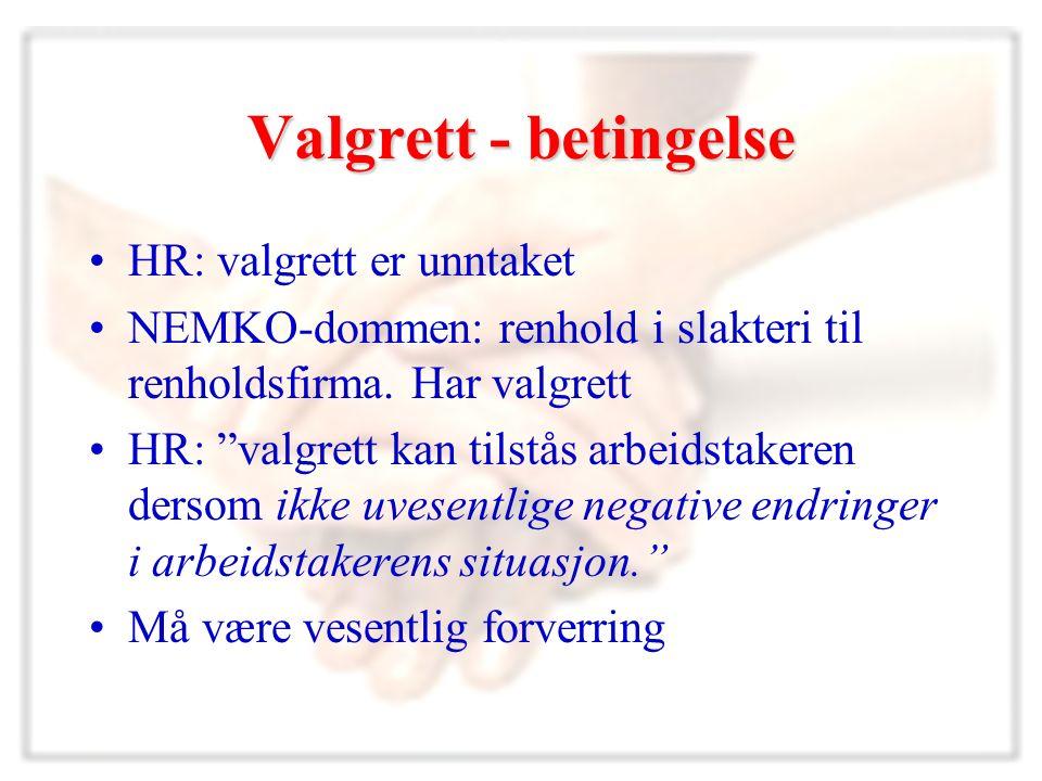 Valgrett - betingelse HR: valgrett er unntaket NEMKO-dommen: renhold i slakteri til renholdsfirma.