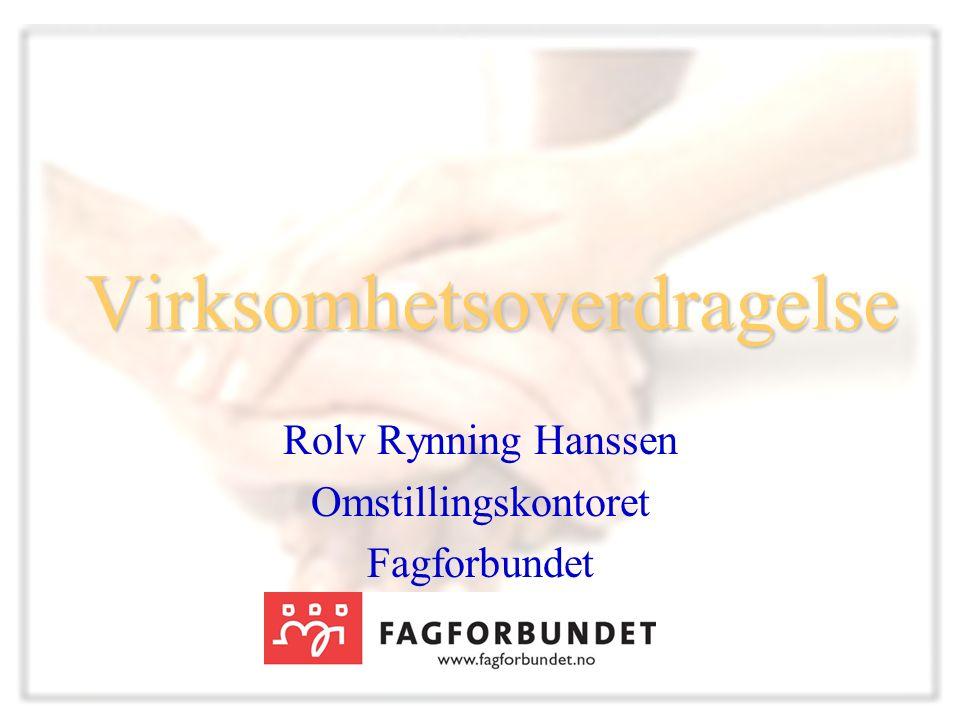 Virksomhetsoverdragelse Rolv Rynning Hanssen Omstillingskontoret Fagforbundet