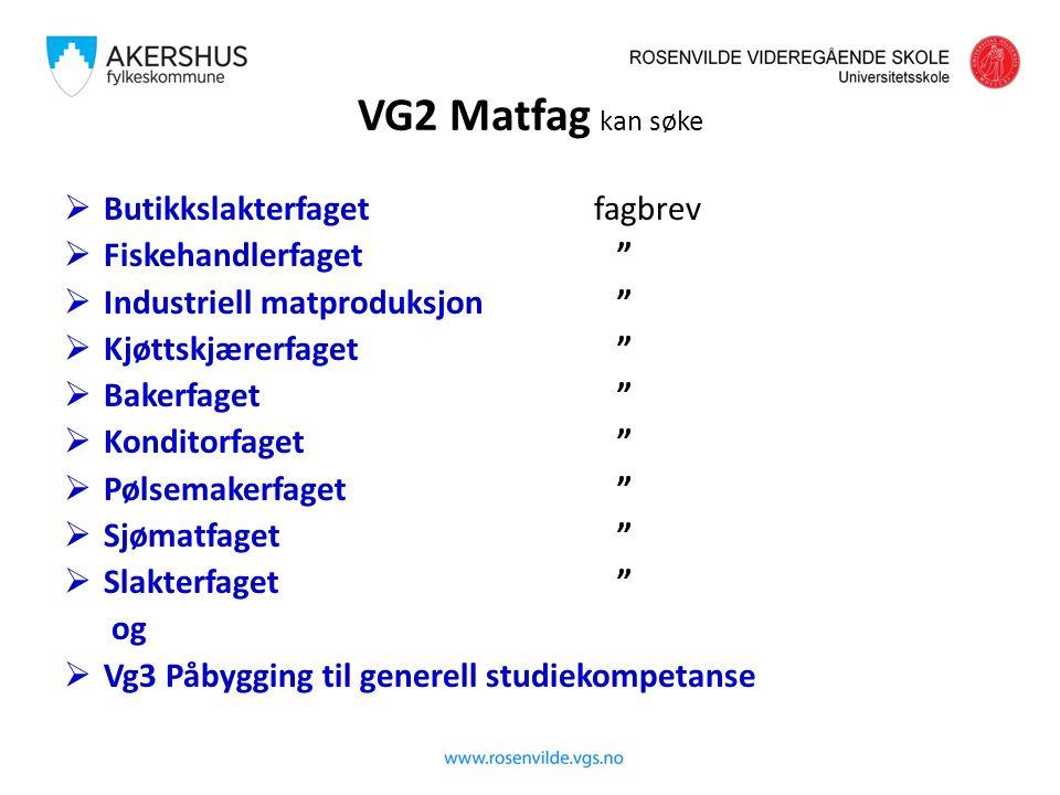 """VG2 Matfag kan søke  Butikkslakterfaget fagbrev  Fiskehandlerfaget """"  Industriell matproduksjon """"  Kjøttskjærerfaget """"  Bakerfaget """"  Konditorfa"""