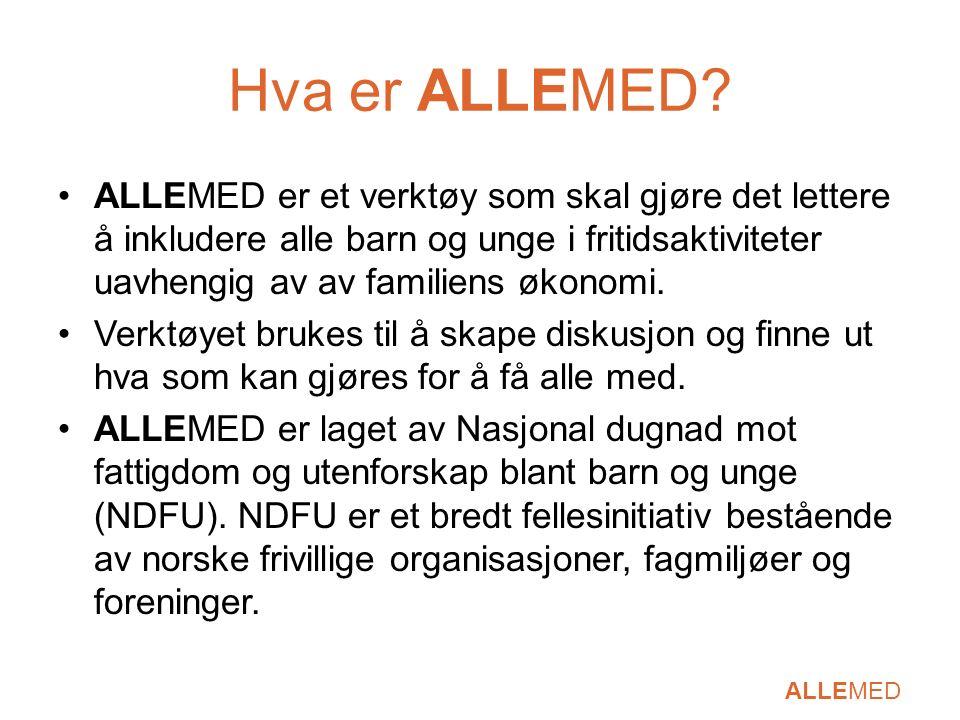 ALLEMED Hva er ALLEMED? ALLEMED er et verktøy som skal gjøre det lettere å inkludere alle barn og unge i fritidsaktiviteter uavhengig av av familiens