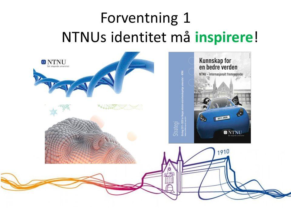 Forventning 1 NTNUs identitet må inspirere!