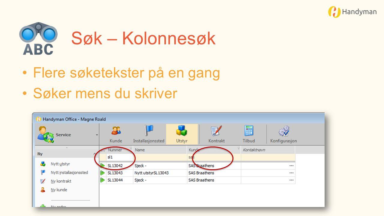 Søk – Kolonnesøk Flere søketekster på en gang Søker mens du skriver