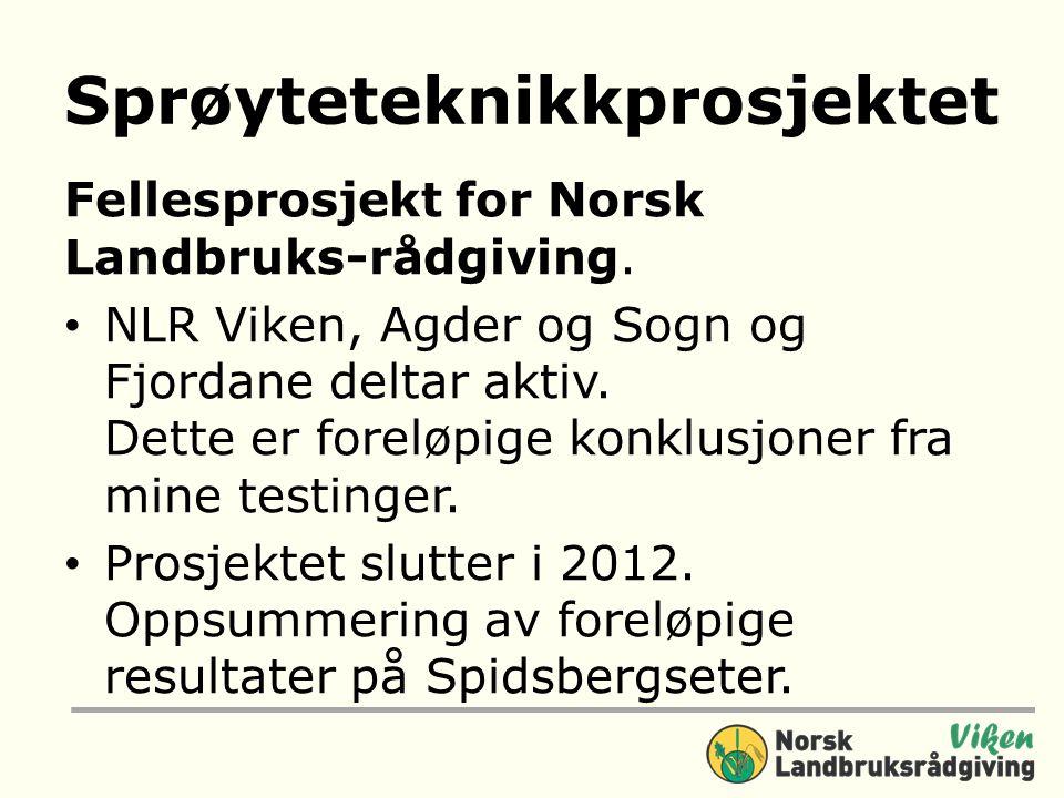 Sprøyteteknikkprosjektet Fellesprosjekt for Norsk Landbruks-rådgiving.