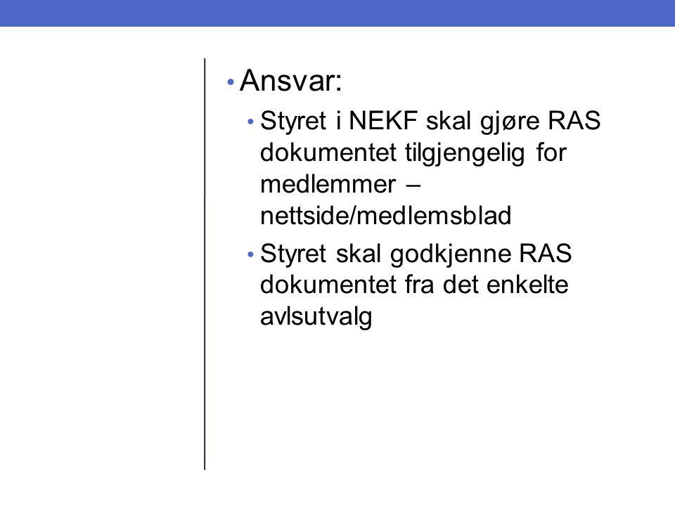 Ansvar: Styret i NEKF skal gjøre RAS dokumentet tilgjengelig for medlemmer – nettside/medlemsblad Styret skal godkjenne RAS dokumentet fra det enkelte avlsutvalg