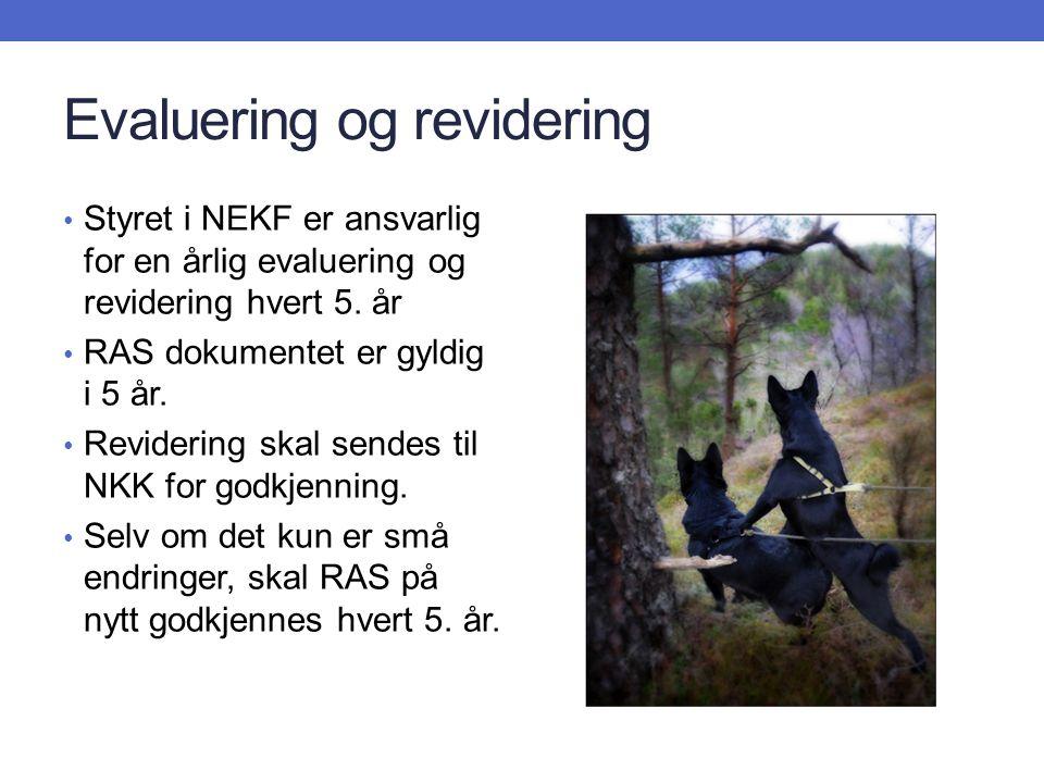 Evaluering og revidering Styret i NEKF er ansvarlig for en årlig evaluering og revidering hvert 5.