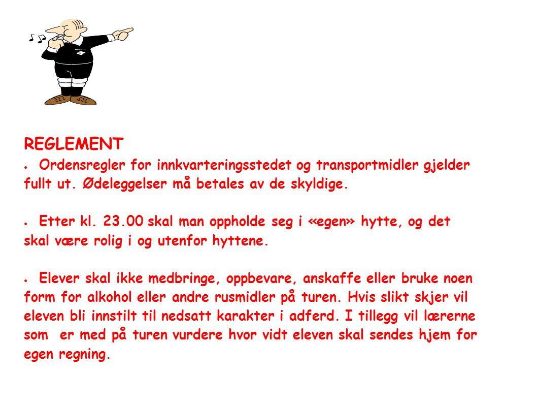 REGLEMENT ● Ordensregler for innkvarteringsstedet og transportmidler gjelder fullt ut.
