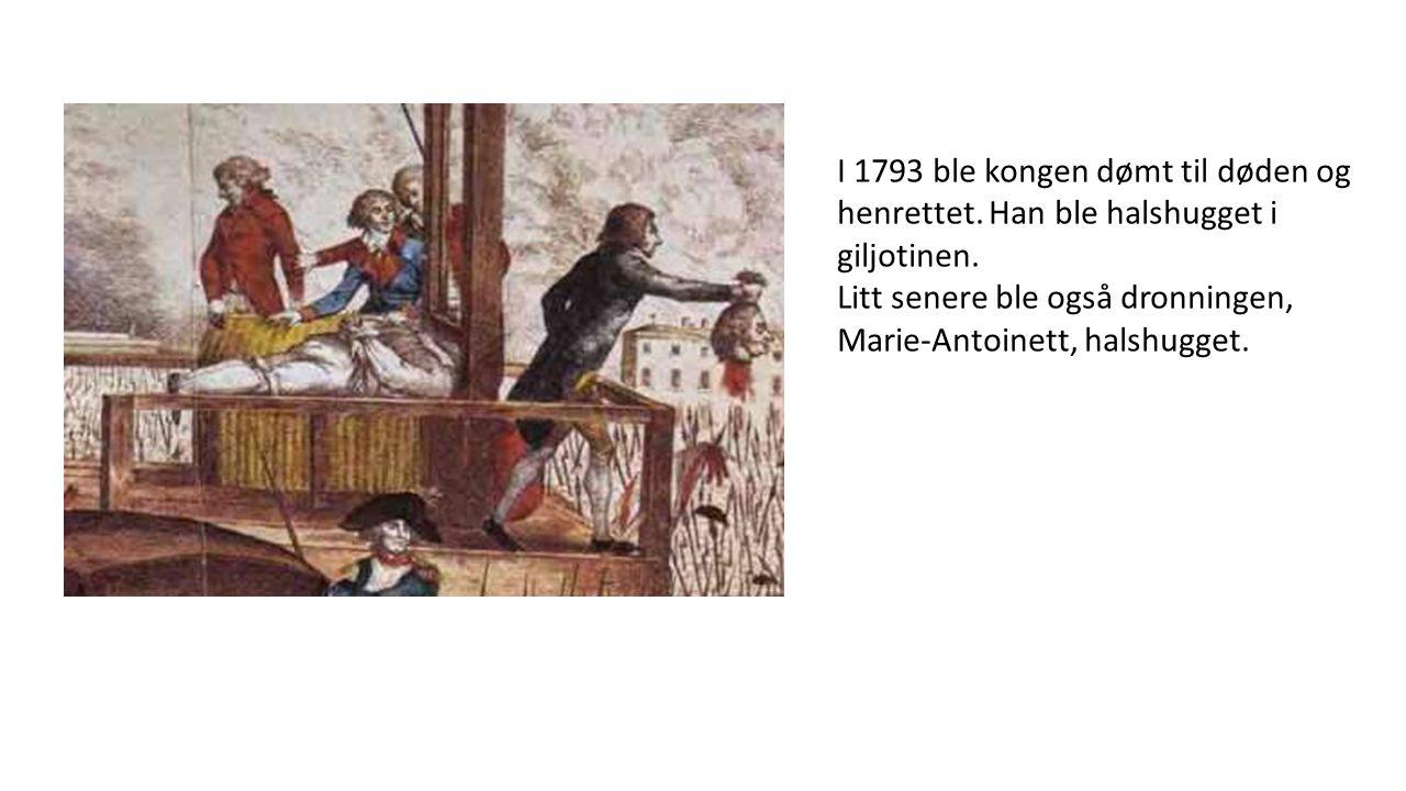 I 1793 ble kongen dømt til døden og henrettet. Han ble halshugget i giljotinen. Litt senere ble også dronningen, Marie-Antoinett, halshugget.