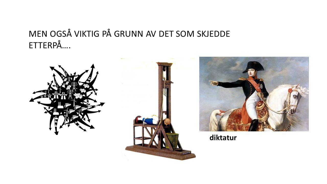 MEN OGSÅ VIKTIG PÅ GRUNN AV DET SOM SKJEDDE ETTERPÅ…. diktatur