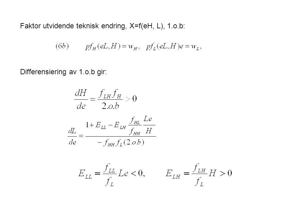 Faktor utvidende teknisk endring, X=f(eH, L), 1.o.b: Differensiering av 1.o.b gir: