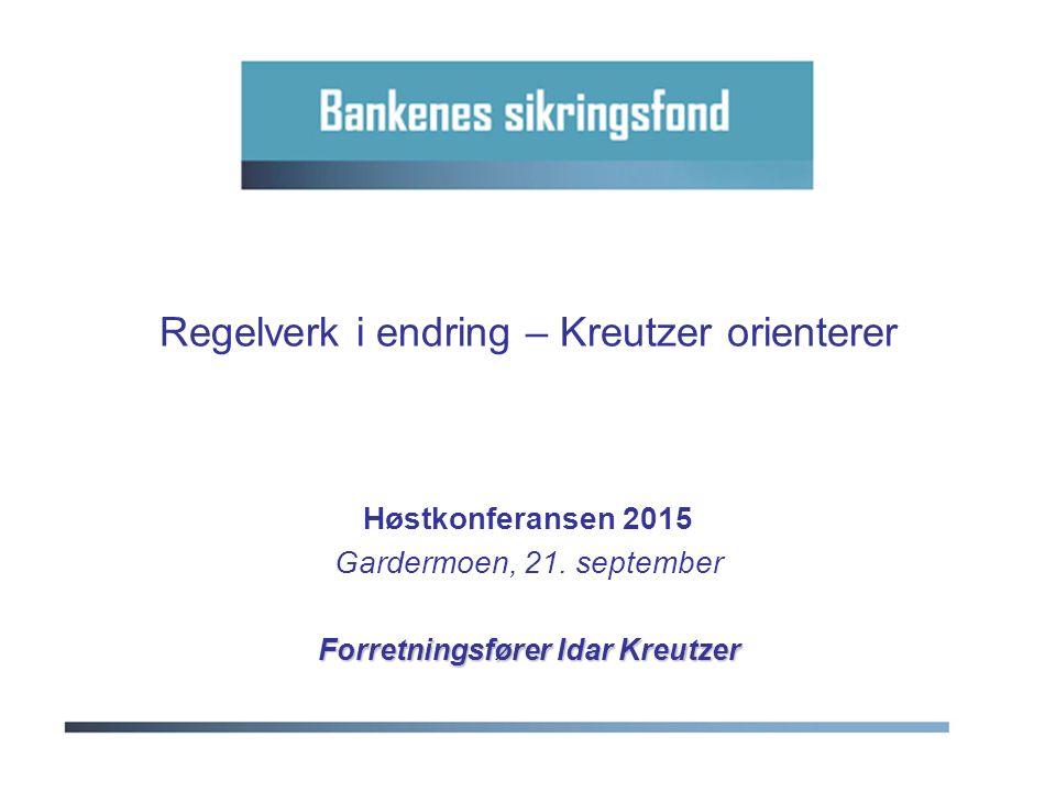 Høstkonferansen 2015 Gardermoen, 21. september Forretningsfører Idar Kreutzer Regelverk i endring – Kreutzer orienterer