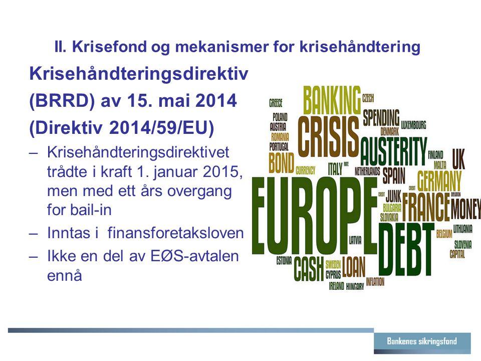 II. Krisefond og mekanismer for krisehåndtering Krisehåndteringsdirektiv (BRRD) av 15. mai 2014 (Direktiv 2014/59/EU) –Krisehåndteringsdirektivet tråd