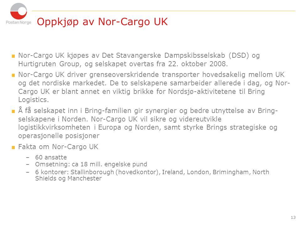 13 Oppkjøp av Nor-Cargo UK  Nor-Cargo UK kjøpes av Det Stavangerske Dampskibsselskab (DSD) og Hurtigruten Group, og selskapet overtas fra 22.