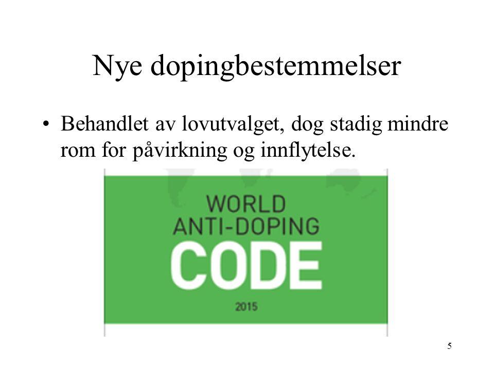 Nye dopingbestemmelser Behandlet av lovutvalget, dog stadig mindre rom for påvirkning og innflytelse. 5