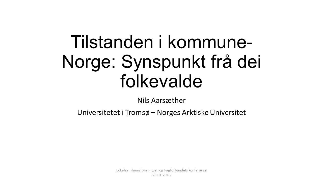 Tilstanden i kommune- Norge: Synspunkt frå dei folkevalde Nils Aarsæther Universitetet i Tromsø – Norges Arktiske Universitet Lokalsamfunnsforeningen
