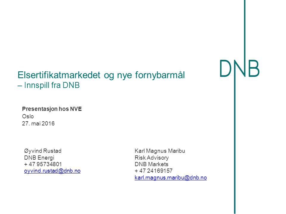 Elsertifikatmarkedet og nye fornybarmål – Innspill fra DNB Presentasjon hos NVE Oslo 27.