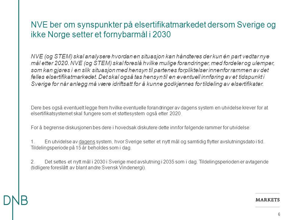 NVE ber om synspunkter på elsertifikatmarkedet dersom Sverige og ikke Norge setter et fornybarmål i 2030 6 NVE (og STEM) skal analysere hvordan en situasjon kan håndteres der kun én part vedtar nye mål etter 2020.
