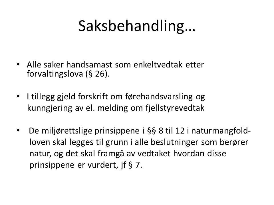 Saksbehandling… Alle saker handsamast som enkeltvedtak etter forvaltingslova (§ 26).