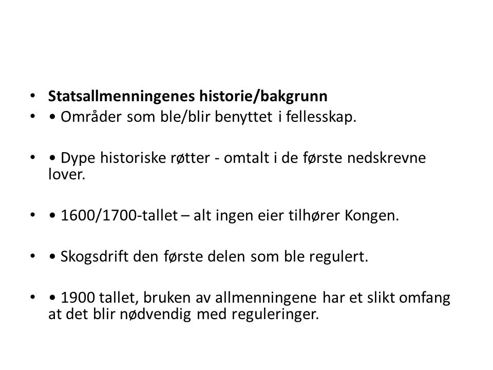 Statsallmenningenes historie/bakgrunn Områder som ble/blir benyttet i fellesskap.