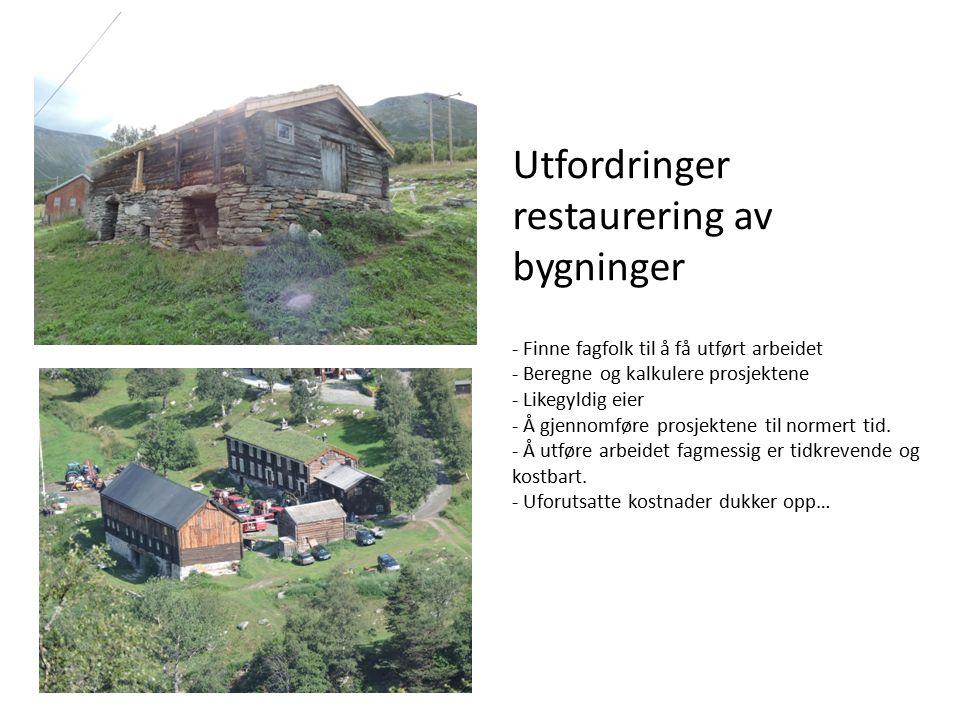 Utfordringer restaurering av bygninger - Finne fagfolk til å få utført arbeidet - Beregne og kalkulere prosjektene - Likegyldig eier - Å gjennomføre prosjektene til normert tid.