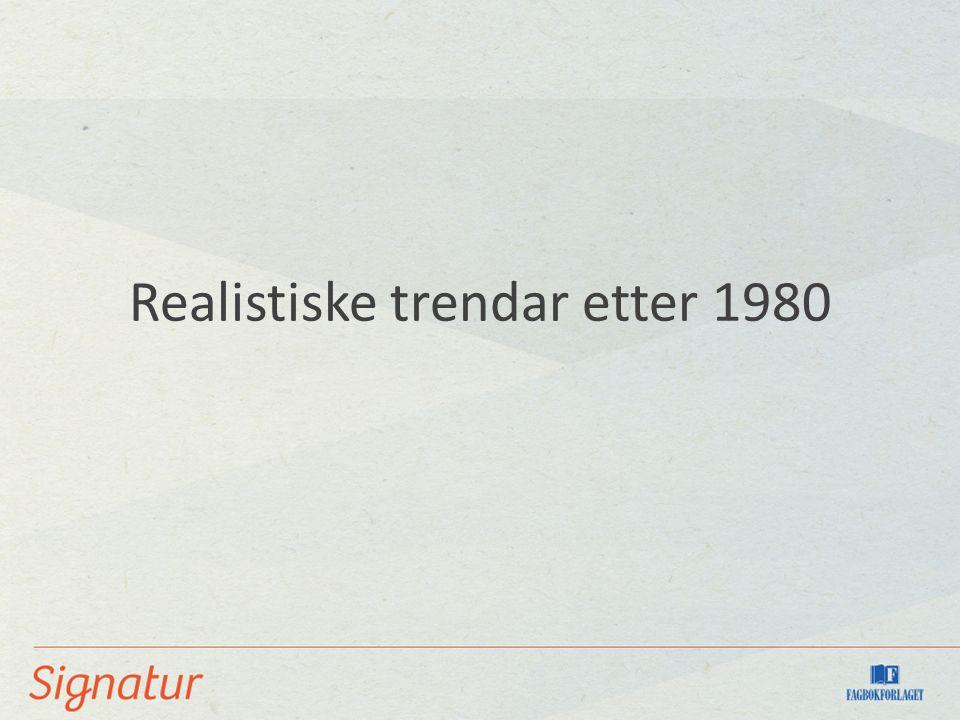 Realistiske trendar etter 1980