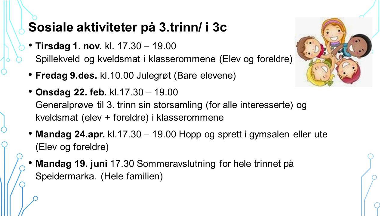 Sosiale aktiviteter på 3.trinn/ i 3c Tirsdag 1. nov.