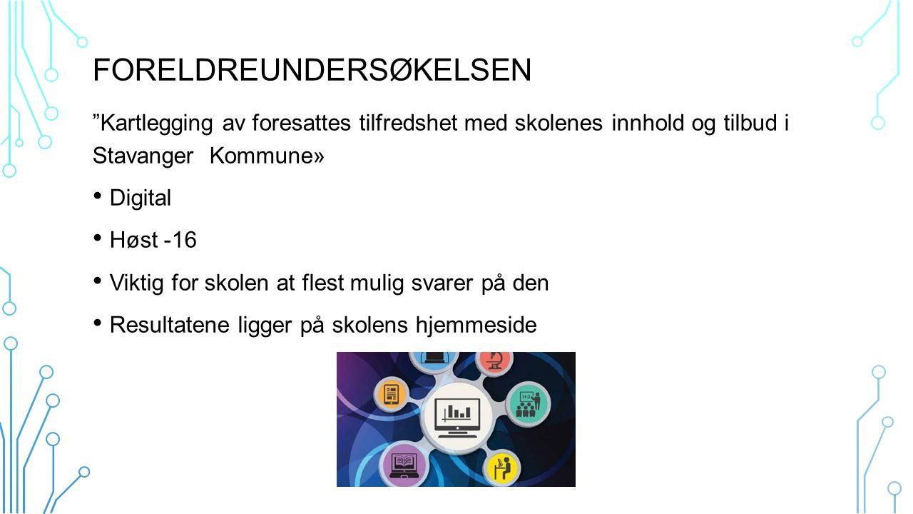 """FORELDREUNDERSØKELSEN """"Kartlegging av foresattes tilfredshet med skolenes innhold og tilbud i Stavanger Kommune» Digital Høst -16 Viktig for skolen at"""