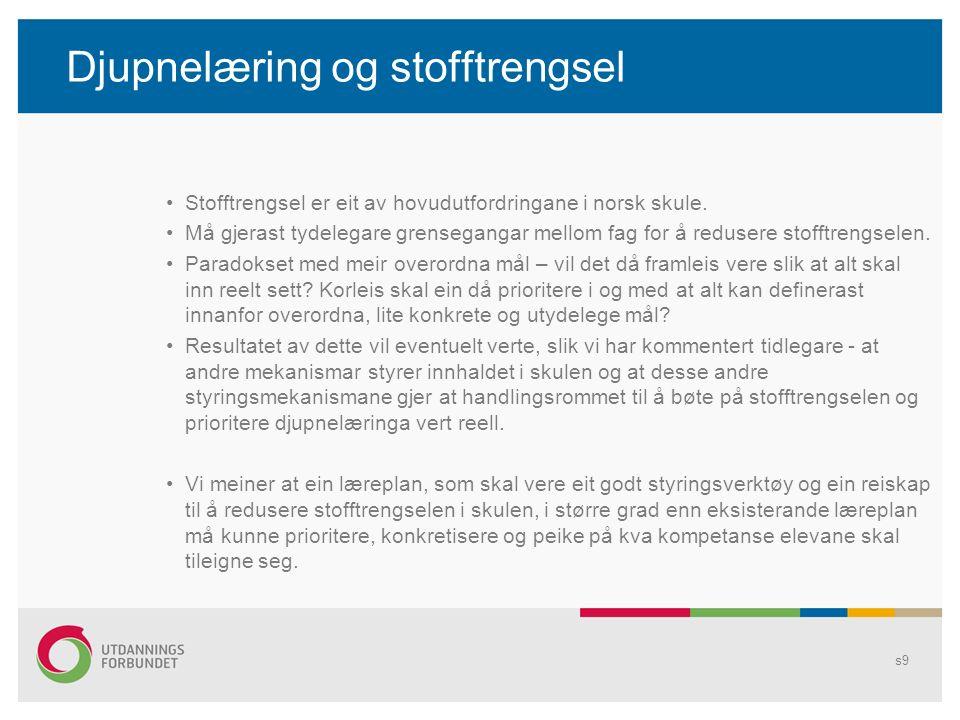 Djupnelæring og stofftrengsel Stofftrengsel er eit av hovudutfordringane i norsk skule.