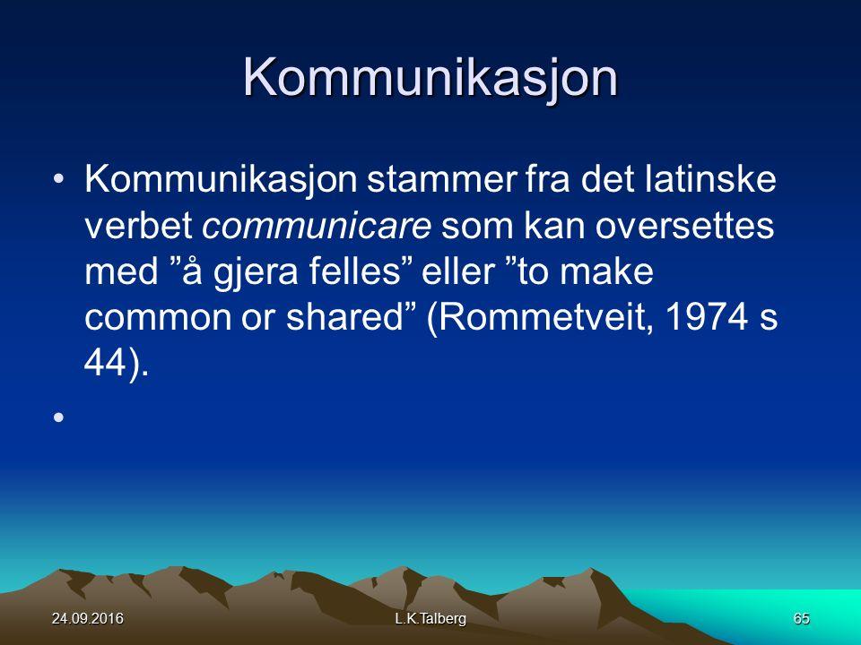 Kommunikasjon Kommunikasjon stammer fra det latinske verbet communicare som kan oversettes med å gjera felles eller to make common or shared (Rommetveit, 1974 s 44).
