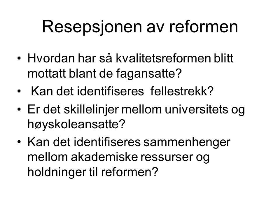 Resepsjonen av reformen Hvordan har så kvalitetsreformen blitt mottatt blant de fagansatte.