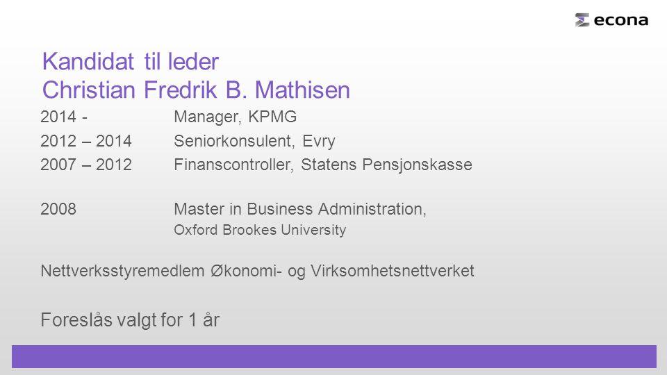 Kandidat til leder Christian Fredrik B.