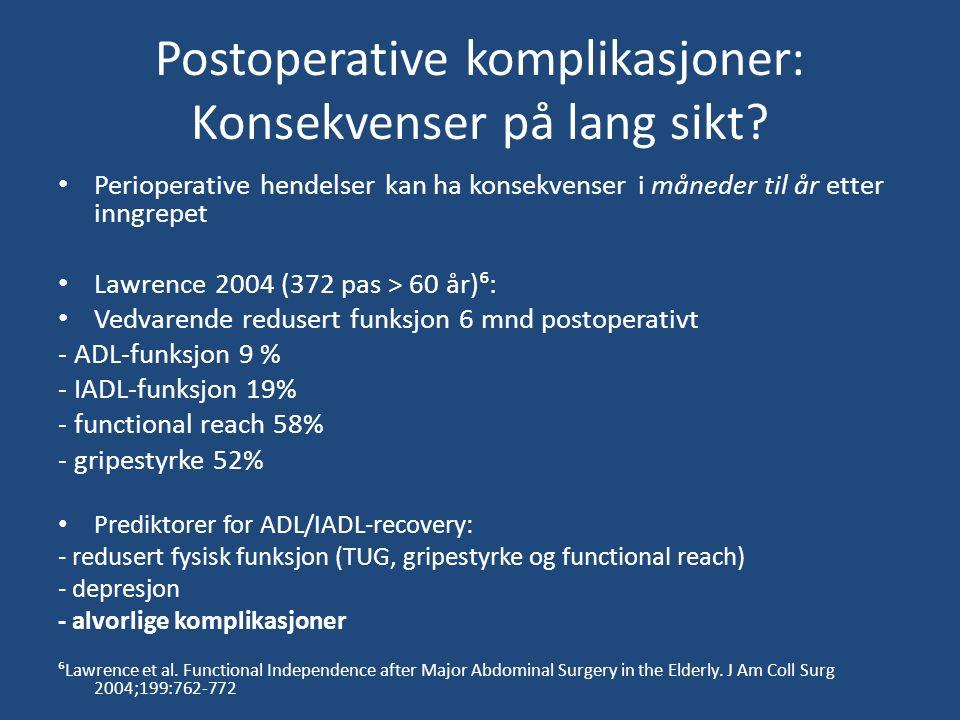 Postoperative komplikasjoner: Konsekvenser på lang sikt.