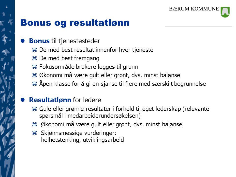 Bonus og resultatlønn lBonus til tjenestesteder zDe med best resultat innenfor hver tjeneste zDe med best fremgang zFokusområde brukere legges til gru