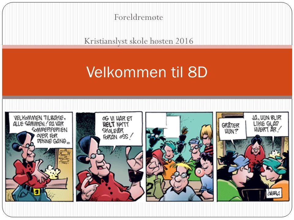 Foreldremøte Kristianslyst skole høsten 2016 Velkommen til 8D
